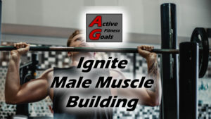 Ignite male muscle building fitness workout
